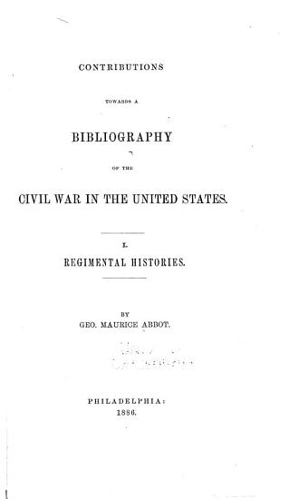 Contributions Towards a Bibliography of the Civil War in the United States PDF