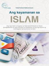 Ang kayamanan sa Islam: Ang mga hatol na kaugnay sa Halal (ipinahihintulot) at Haram (ipinagbabawal) sa mga pinansiyal na transaksyon at ang mga layunin ng kawanggawa ng kayamanan sa Islam
