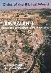 Jerusalem I: From the Bronze Age to the Maccabees