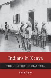 Indians in Kenya: The Politics of Diaspora