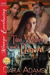 Two Wolves and a Dancer [Werewolf Castle 3]