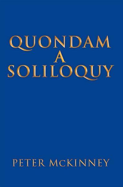 Quondam a Soliloquy
