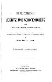 Die Weltanschauungen Leibnitz' und Schopenhauer's, ihre Gründe und ihre Berechtigung: eine Studie über Optimismus und Pessimismus