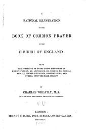 A rational illustration of the Book of common prayer of the Church of England: being the substance of everything liturgical in Bishop Sparrow