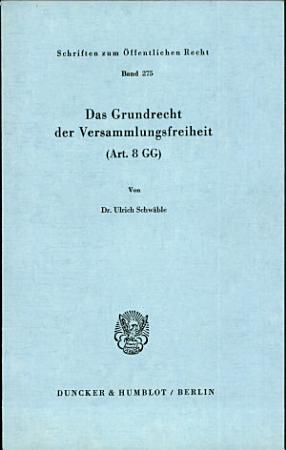 Das Grundrecht der Versammlungsfreiheit    Art  8 GG  PDF
