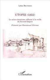 Utopie (1852): Le saint-simonisme réformé à la veille du Second Empire