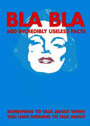 Bla Bla   600 Incredibly Useless Facts PDF