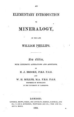 An Elementary Introduction to Mineralogy     A new edition  with extensive alterations and additions by H  J  Brooke     and W  H  Miller PDF