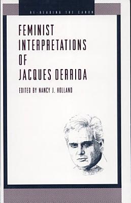 Feminist Interpretations of Jacques Derrida