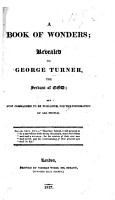 A Book of Wonders  revealed to George Turner  the Servant of God  etc PDF