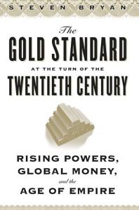 The Gold Standard at the Turn of the Twentieth Century Book