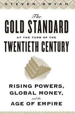 The Gold Standard at the Turn of the Twentieth Century PDF