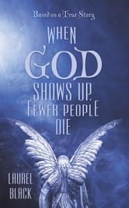 When God Shows Up  Fewer People Die PDF