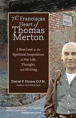 The Franciscan Heart of Thomas Merton PDF