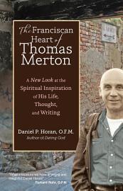 The Franciscan Heart Of Thomas Merton