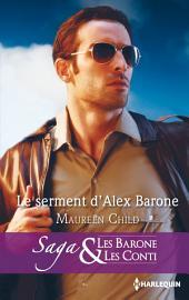 Le serment d'Alex Barone: T6 - Les Barone et les Conti
