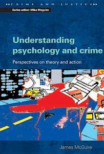 Understanding Psychology And Crime