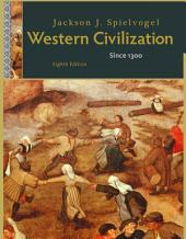 Western Civilization: Alternate Volume: Since 1300: Edition 8