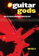 Guitar Gods: The 25 Players Who Made Rock History