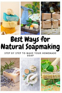 Best Ways for Natural Soapmaking