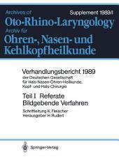 Referate: Bildgebende Verfahren in der Hals-Nasen-Ohren-Heilkunde, Kopf- und Hals-Chirurgie