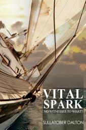 Vital Spark: No Witnesses to What?