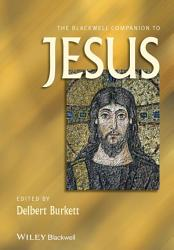 The Blackwell Companion to Jesus PDF