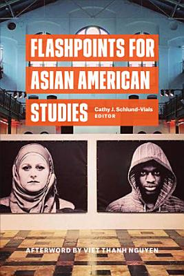 Flashpoints for Asian American Studies