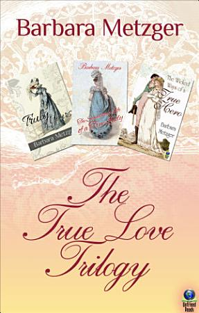 The True Love Trilogy PDF