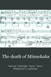 The death of Minnehaha: a cantata for soprano and baritone soli, chorus, and orchestra, op. 30, Issue 2