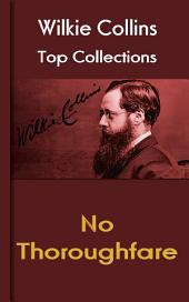 No Thoroughfare: Wilkie Collins Top Collections