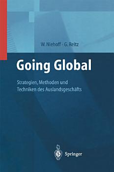 Going Global     Strategien  Methoden und Techniken des Auslandsgesch  fts PDF