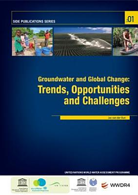 The United Nations World Water Development Report – N° 4 – Groundwater and Global Change: Trends, Opportunities and Challenges