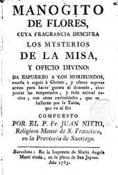 Manogito de flores cuya fragancia descifra los mysterios de la Misa y Oficio Divino...
