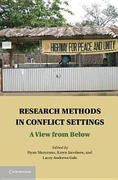 Research Methods in Conflict Settings: A View from Below