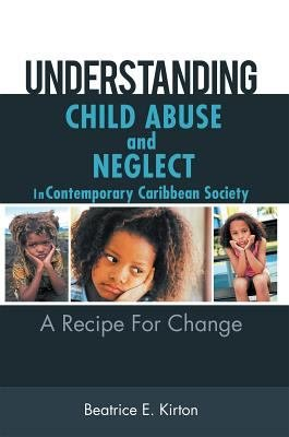 Understanding Child Abuse And Neglect In Contemporary Caribbean Society PDF