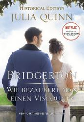 Bridgerton   Wie bezaubert man einen Viscount  PDF