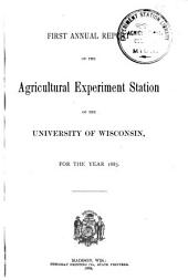 Annual Report of the Agricultural Experiment Station of the University of Wisconsin: Issue 1