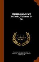Wisconsin Library Bulletin, Volumes 9-10