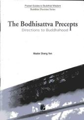 The Bodhisattva Precepts -- Direction to Buddhahood