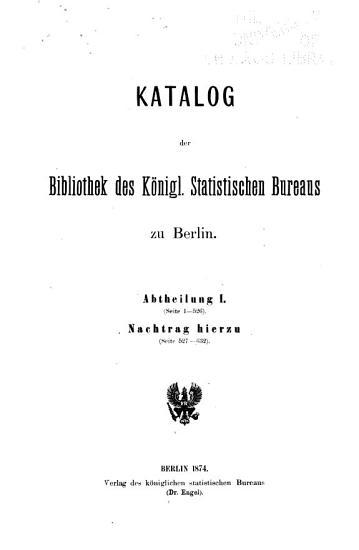 Katalog der bibliothek des K  Statistischen bureaus zu Berlin     PDF