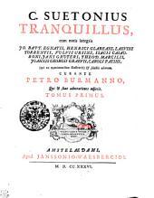 C. Suetonius Tranquillus: Tomus primus, Volume 1