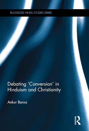 Debating  Conversion  in Hinduism and Christianity PDF