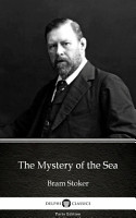 The Mystery of the Sea by Bram Stoker   Delphi Classics  Illustrated  PDF