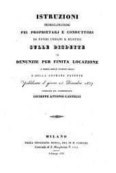 Istruzioni teorico-pratiche pei proprietarj e conduttori di fondi urbani e rustici sulle disdette o denunzie per finita locazione a norma ... della patente ... 23 Dicembre 1837