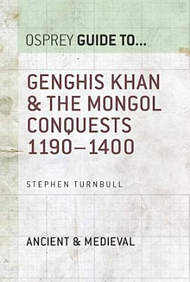 Genghis Khan   the Mongol Conquests 1190   1400