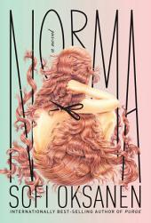 Norma: A novel