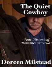 The Quiet Cowboy: Four Historical Romance Novellas