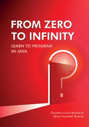 From Zero to Infinity. Learn to Program in Java
