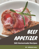 365 Homemade Beef Appetizer Recipes